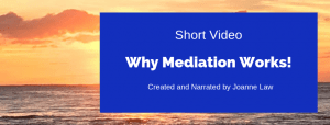 Why Mediation Works