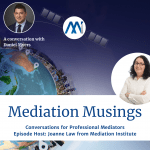 Mediator Musings with Daniel Myers