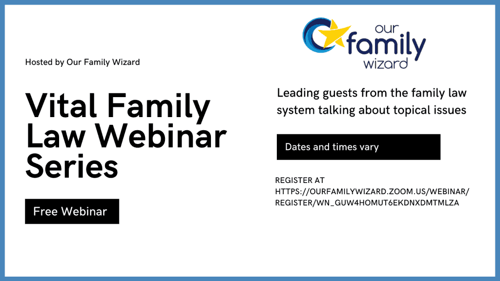 Our Family Wizard - Vital Family Law Virtual Series