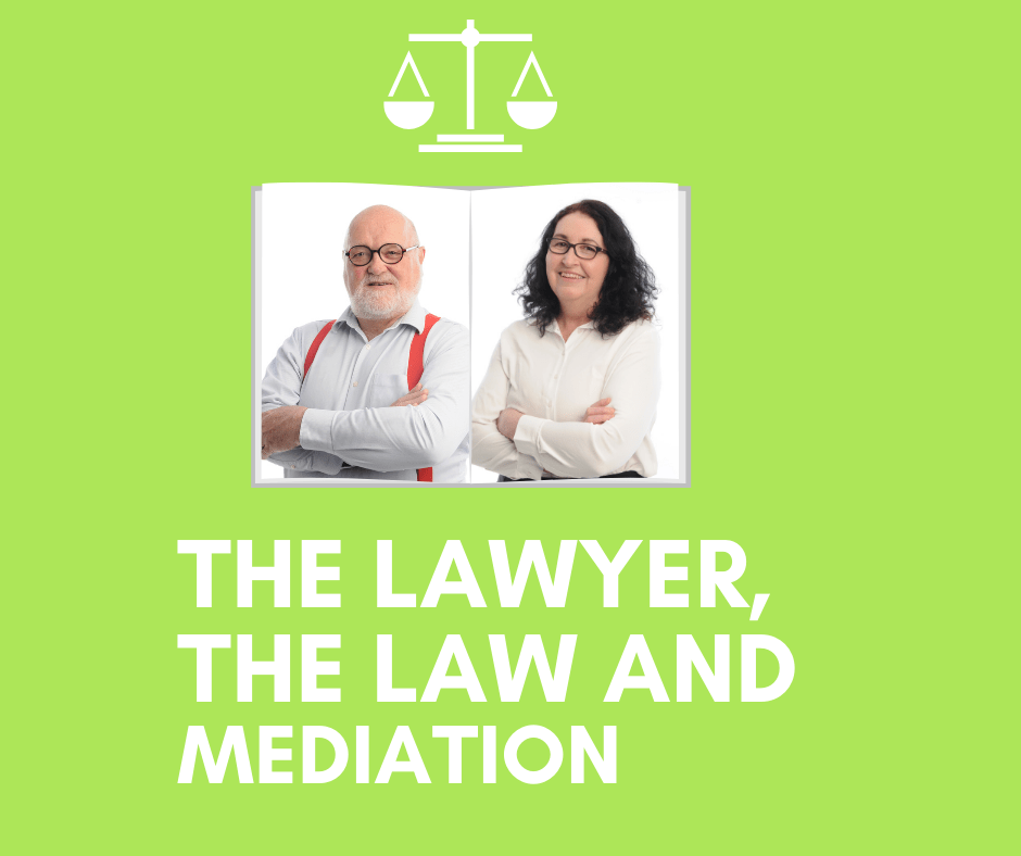 The Lawyer, The Law and Mediation
