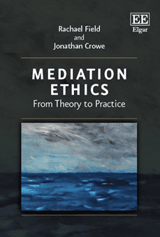 Mediation Ethics From Theory to Practice